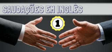 Cumprimentos em Inglês: Aprenda saudações e despedidas em inglês
