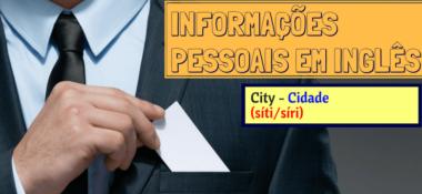 Informações Pessoais em Inglês - Aprenda a Pronunciar e Escrever